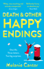 Melanie Cantor - Death and other Happy Endings artwork