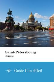 Saint-Pétersbourg (Russie) - Guide Clin d'Oeil