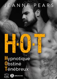 H.O.T - Hypnotique, Obstiné, Ténébreux Par H.O.T - Hypnotique, Obstiné, Ténébreux