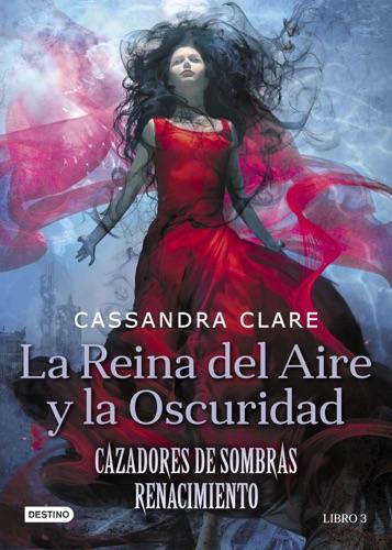 Cassandra Clare - La Reina del Aire y la Oscuridad