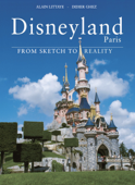 Disneyland Paris, From Sketch to Reality Special Updated Edition