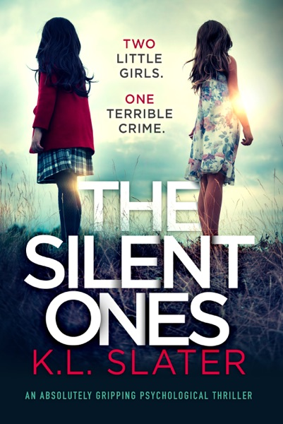 The Silent Ones - K.L. Slater book cover