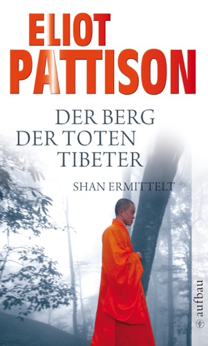 Eliot Pattison - Der Berg der toten Tibeter