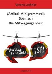 Download and Read Online ¡Arriba! Minigrammatik Spanisch: Die Mitvergangenheit