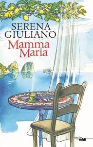 Mamma Maria par Serena Giuliano Couverture de livre