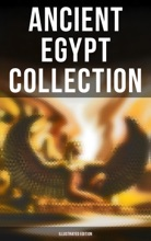 Ancient Egypt Collection (Illustrated Edition)