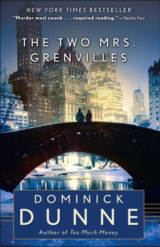 Dominick Dunne - The Two Mrs. Grenvilles