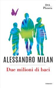 Due milioni di baci da Alessandro Milan