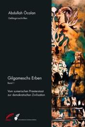 Gilgameschs Erben – Bd. I
