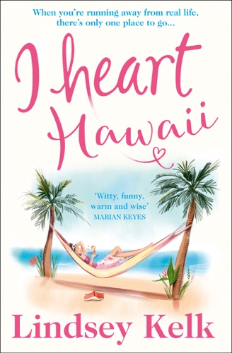 Lindsey Kelk - I Heart Hawaii