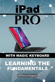 iPad Pro with magic keyboard: Learning the Fundamentals