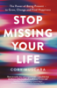 Stop Missing Your Life - Cory Muscara