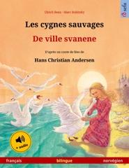 Les cygnes sauvages – De ville svanene (français – norvégien)
