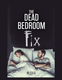 The Dead Bedroom Fix