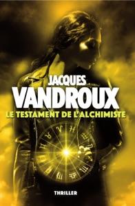 Le Testament de l'alchimiste par Jacques Vandroux Couverture de livre