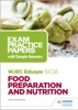 WJEC Eduqas GCSE Food Preparation And Nutrition: Exam Practice Papers With Sample Answers