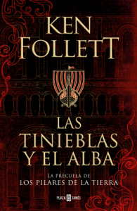 Las tinieblas y el alba (La precuela de Los pilares de la Tierra) Book Cover