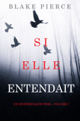 Si elle entendait (Un mystère Kate Wise—Volume 7)