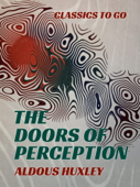 Download and Read Online The Doors of Perception