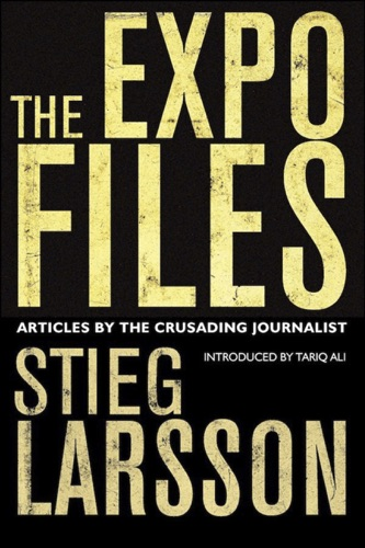 Laurie Thompson, Stieg Larsson & Daniel Poohl - The Expo Files