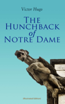 The Hunchback of Notre Dame (Illustrated Edition)