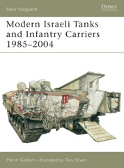 Modern Israeli Tanks and Infantry Carriers 1985–2004
