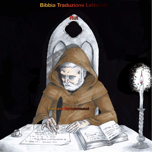Bibbia Traduzione Letterale: Rut di Fabrizio Bartolomucci