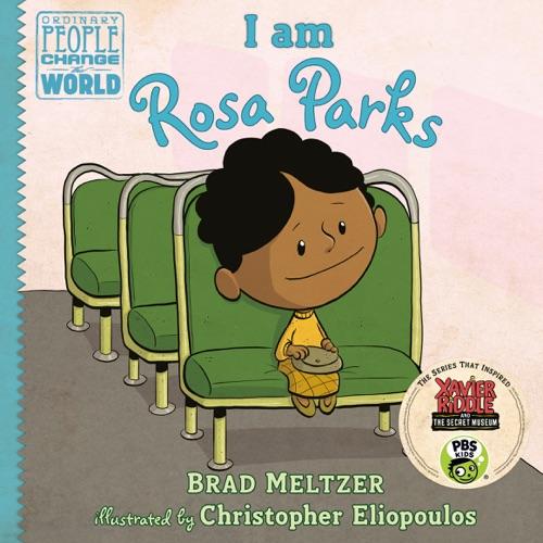 Brad Meltzer & Christopher Eliopoulos - I am Rosa Parks