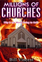 Millions Of Churches: Why Is The World Going To Hell?
