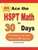 Ace The HSPT Math In 30 Days: The Ultimate Crash Course To Beat The HSPT Math Test
