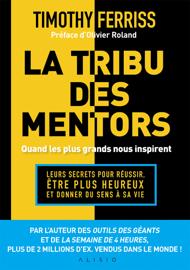 La tribu des mentors, quand les plus grands nous inspirent