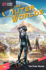 The Outer Worlds - Strategy Guide