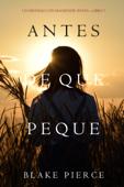 Antes De Que Peque (Un Misterio con Mackenzie White—Libro 7) Book Cover