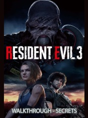 Resident Evil 3 Game Guide, Walkthrough and Secrets