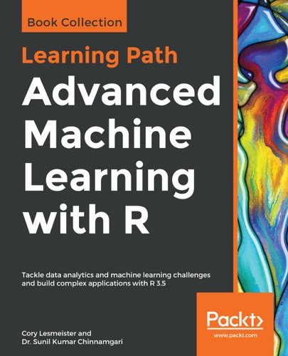 Advanced Machine Learning with R Book