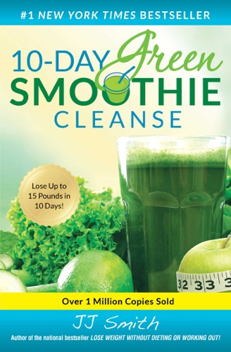 J.J. Smith - 10-Day Green Smoothie Cleanse