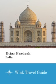 Uttar Pradesh India Wink Travel Guide