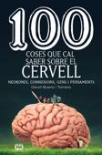 100 coses que cal saber sobre el cervell