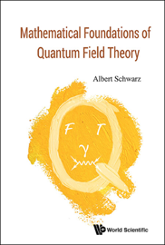 Mathematical Foundations of Quantum Field Theory