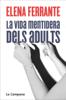 Elena Ferrante - La vida mentidera dels adults portada