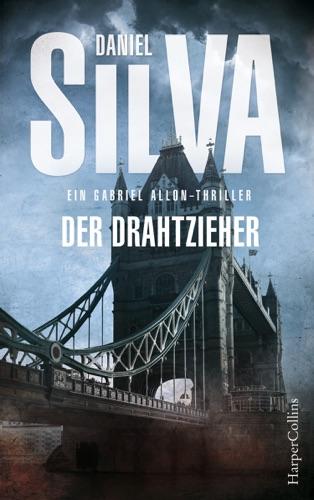 Daniel Silva - Der Drahtzieher: Ein Gabriel-Allon-Thriller