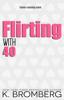K. Bromberg - Flirting with 40 Grafik