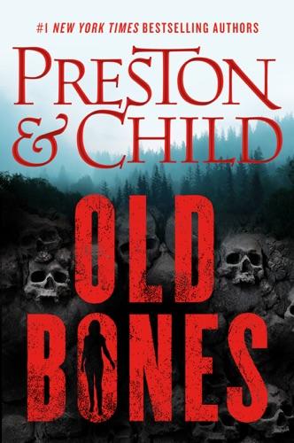 Douglas Preston & Lincoln Child - Old Bones