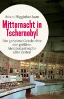 Adam Higginbotham - Mitternacht in Tschernobyl artwork