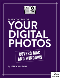 Take Control of Your Digital Photos, Second Edition