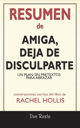 Don Ruelo - Resumen de Amiga, Deja de Disculparte