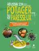- Réussir son Potager du Paresseux - un anti-guide pour jardiniers libres. Respect du vivant, conseils de permaculture pour tous les sols et climats