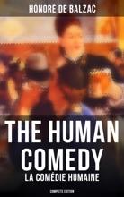 The Human Comedy - La Comédie Humaine (Complete Edition)