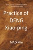 Practice of DENG Xiao-ping