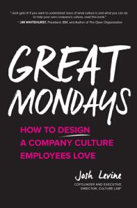 Great Mondays: How to Design a Company Culture Employees Love Copertina del libro